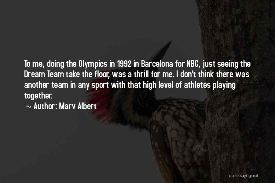 The 1992 Dream Team Quotes By Marv Albert