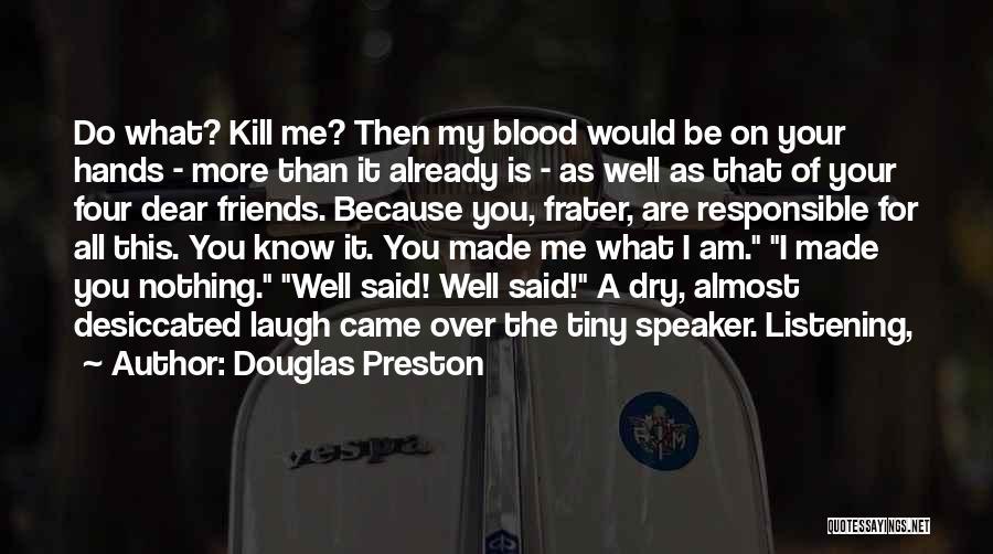 The 3 Best Friends Quotes By Douglas Preston