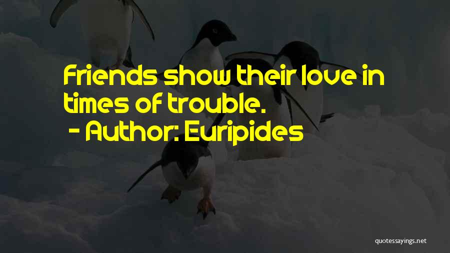 The 3 Best Friends Quotes By Euripides