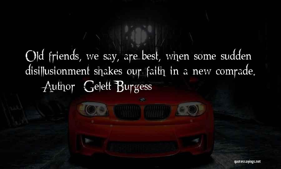 The 3 Best Friends Quotes By Gelett Burgess