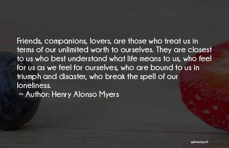 The 3 Best Friends Quotes By Henry Alonso Myers