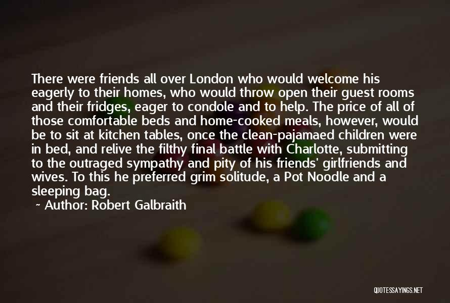 The 3 Best Friends Quotes By Robert Galbraith