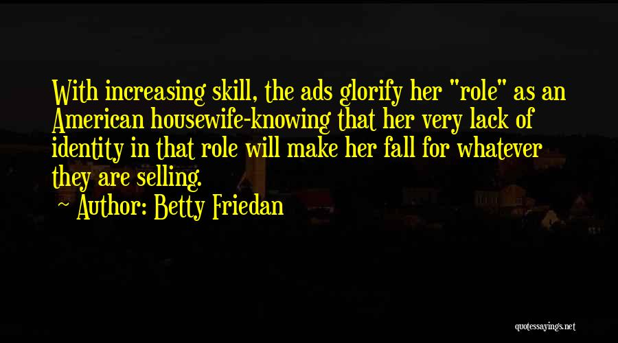 The American Identity Quotes By Betty Friedan