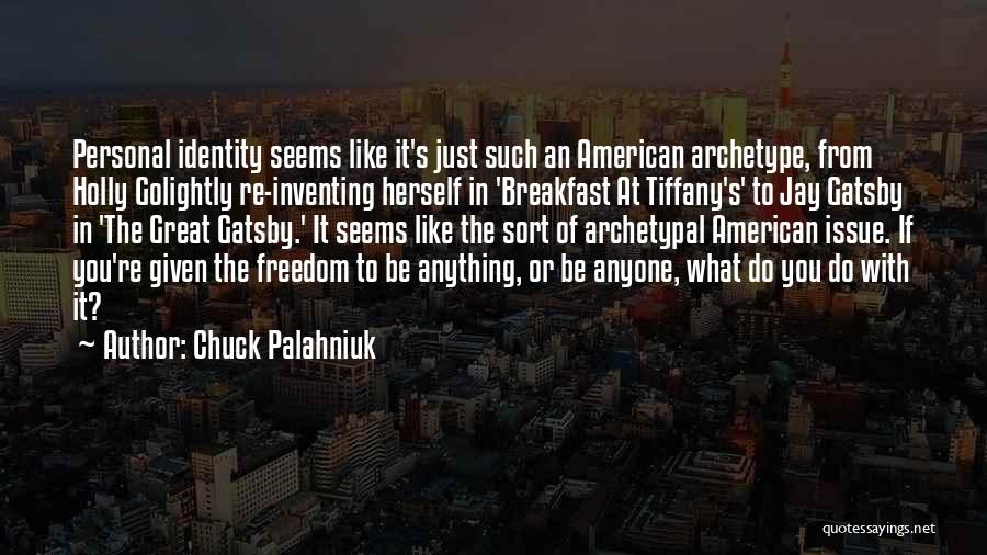 The American Identity Quotes By Chuck Palahniuk