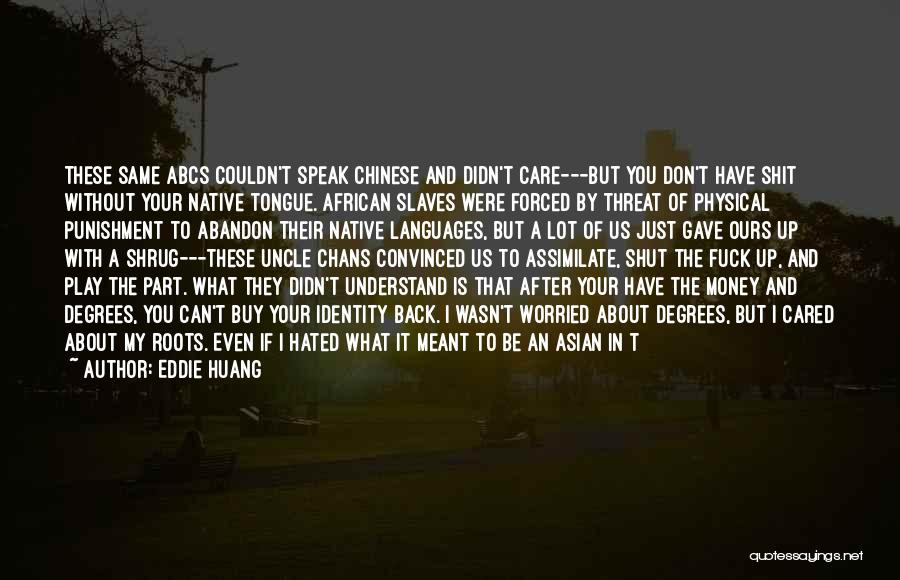 The American Identity Quotes By Eddie Huang