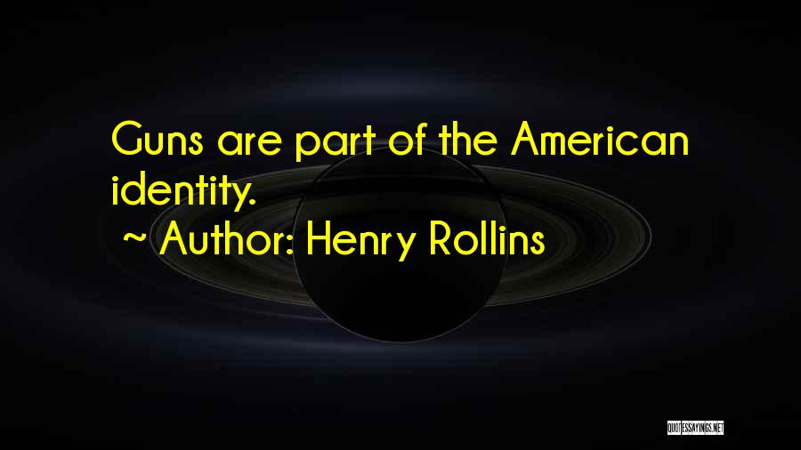 The American Identity Quotes By Henry Rollins