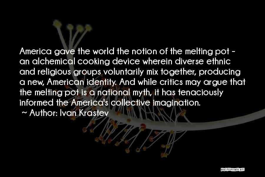 The American Identity Quotes By Ivan Krastev