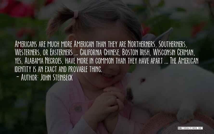 The American Identity Quotes By John Steinbeck