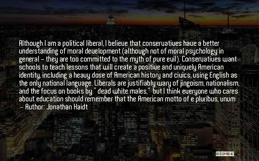 The American Identity Quotes By Jonathan Haidt