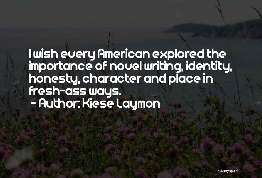 The American Identity Quotes By Kiese Laymon