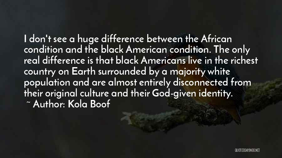 The American Identity Quotes By Kola Boof