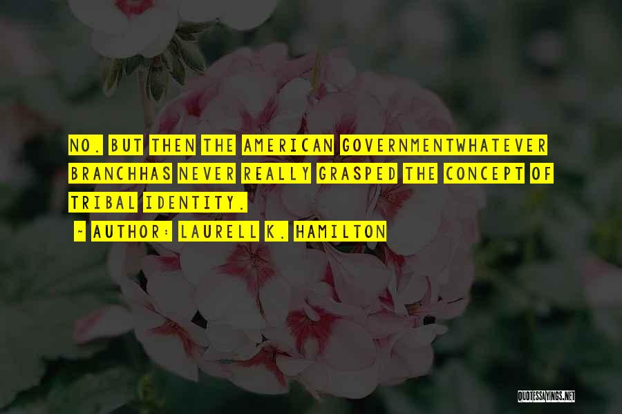 The American Identity Quotes By Laurell K. Hamilton