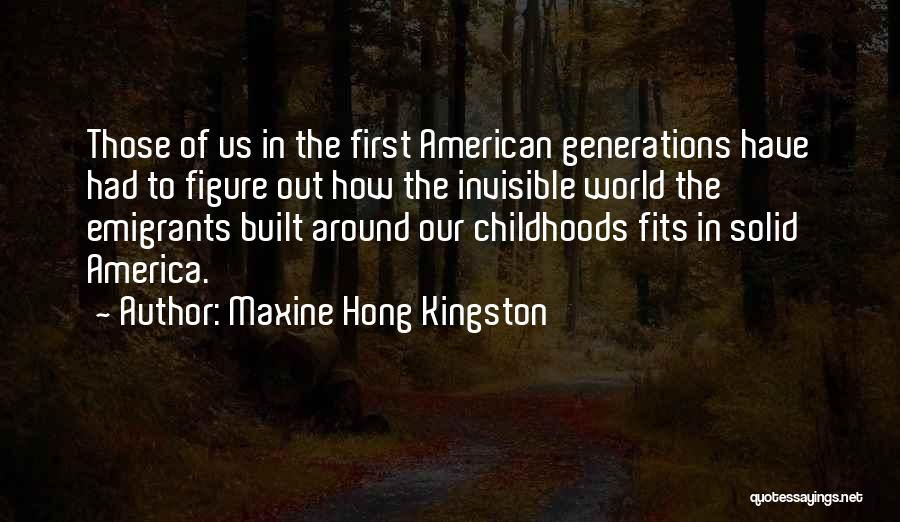 The American Identity Quotes By Maxine Hong Kingston