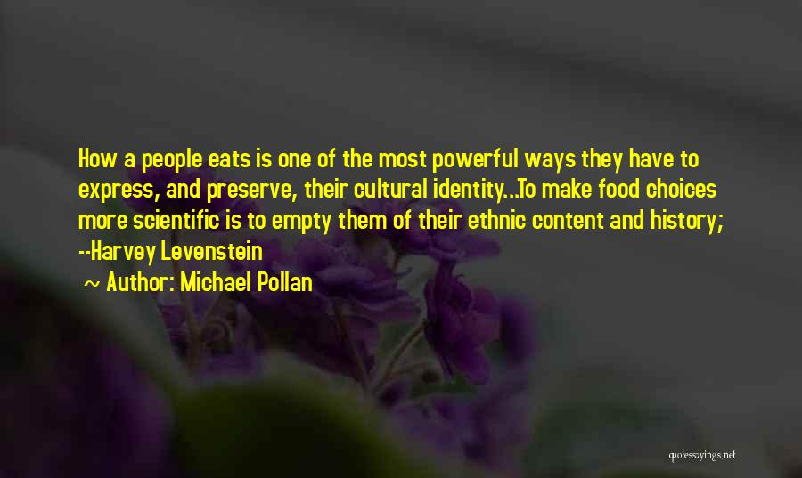 The American Identity Quotes By Michael Pollan