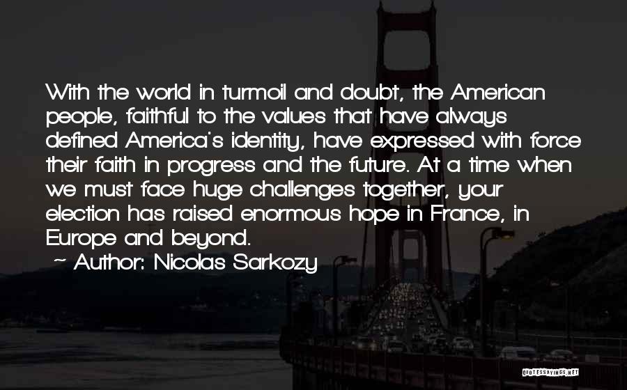 The American Identity Quotes By Nicolas Sarkozy