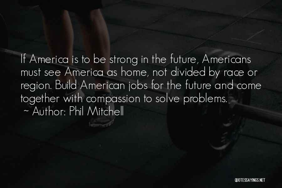 The American Identity Quotes By Phil Mitchell