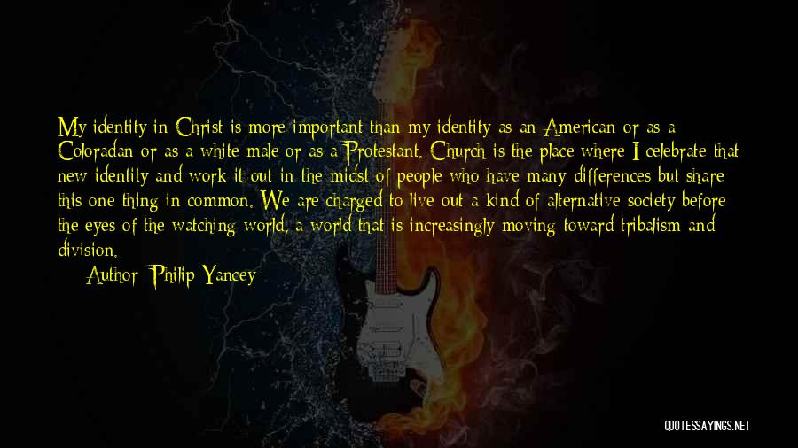 The American Identity Quotes By Philip Yancey