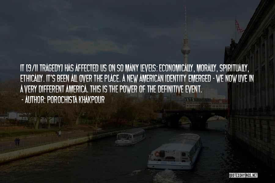 The American Identity Quotes By Porochista Khakpour