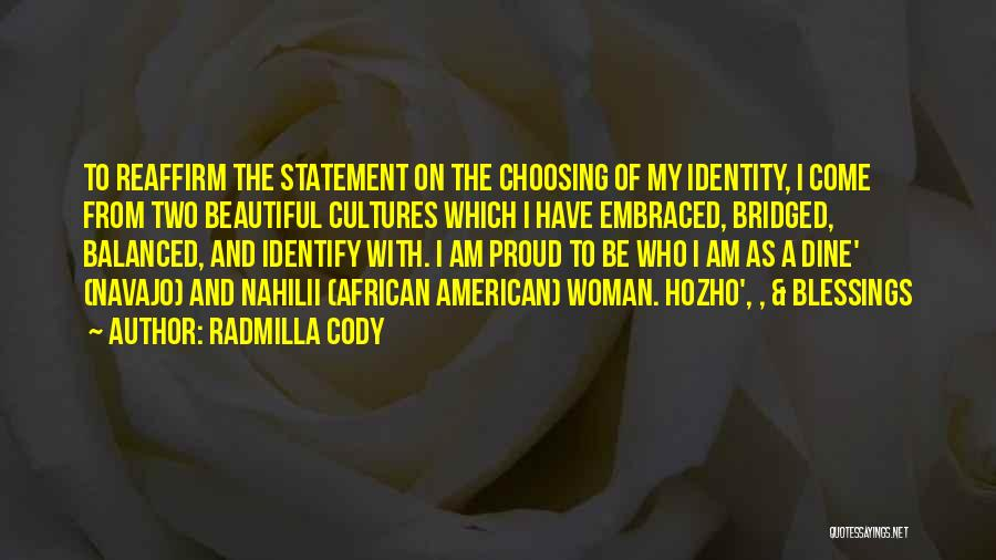 The American Identity Quotes By Radmilla Cody
