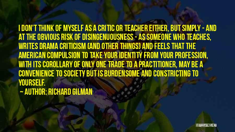 The American Identity Quotes By Richard Gilman