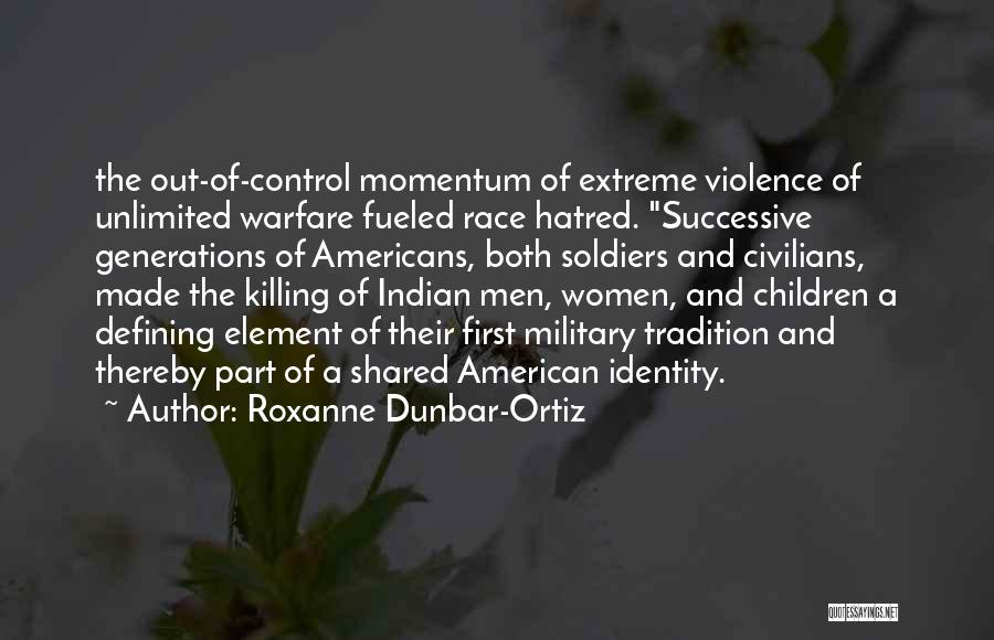 The American Identity Quotes By Roxanne Dunbar-Ortiz