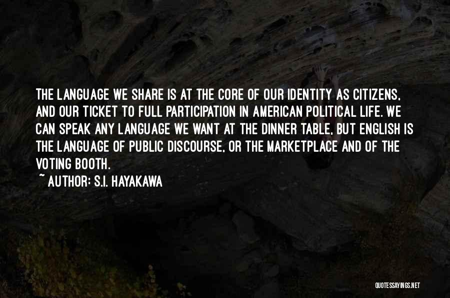 The American Identity Quotes By S.I. Hayakawa