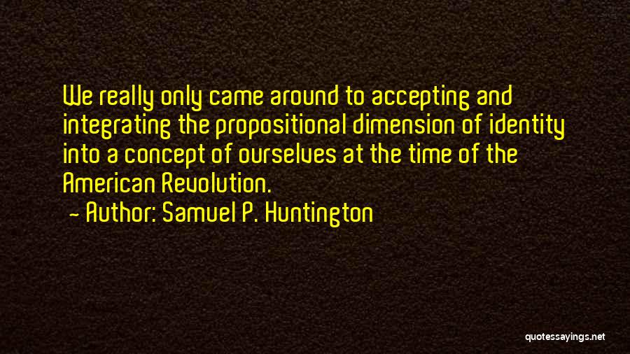The American Identity Quotes By Samuel P. Huntington