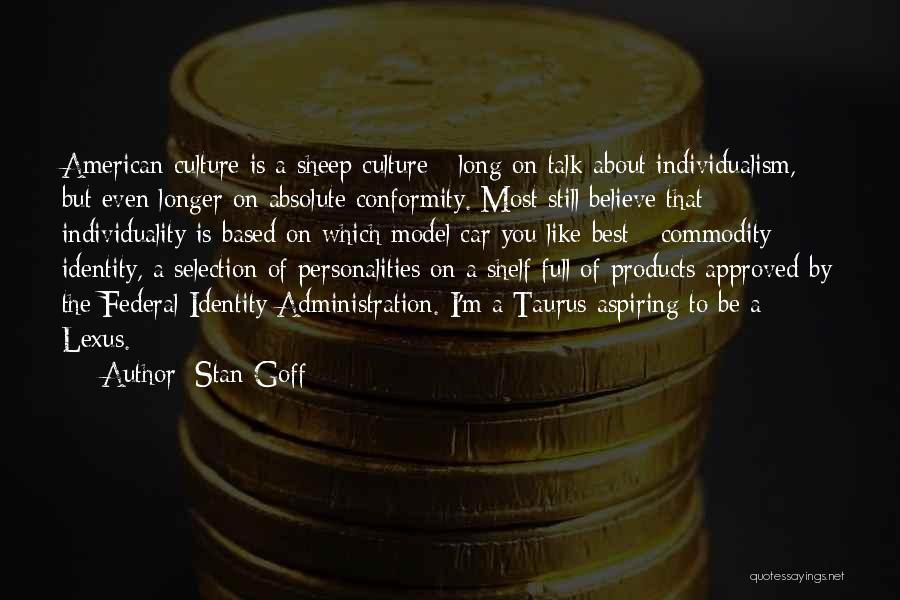The American Identity Quotes By Stan Goff