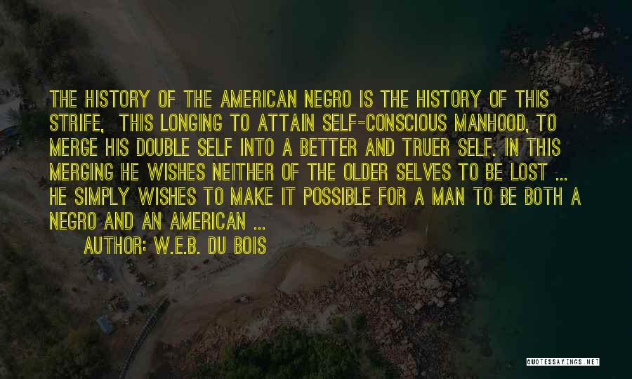 The American Identity Quotes By W.E.B. Du Bois