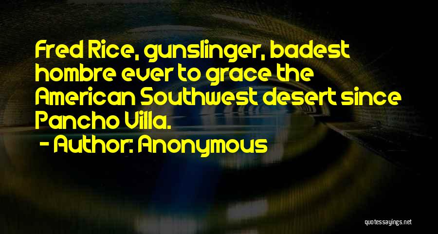 The American Southwest Quotes By Anonymous