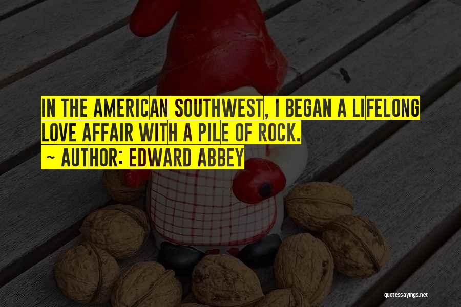 The American Southwest Quotes By Edward Abbey