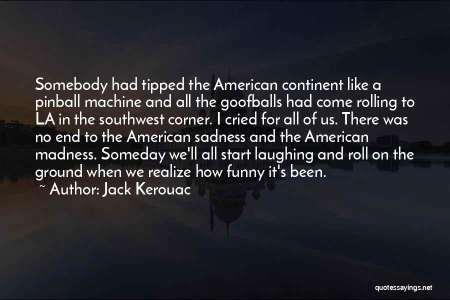 The American Southwest Quotes By Jack Kerouac