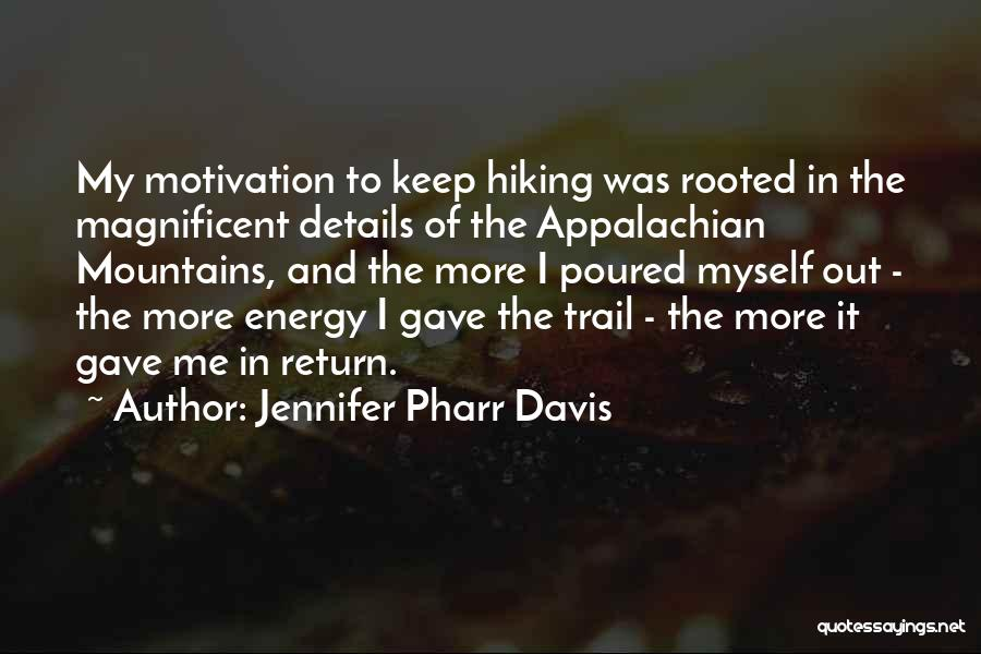 The Appalachian Mountains Quotes By Jennifer Pharr Davis