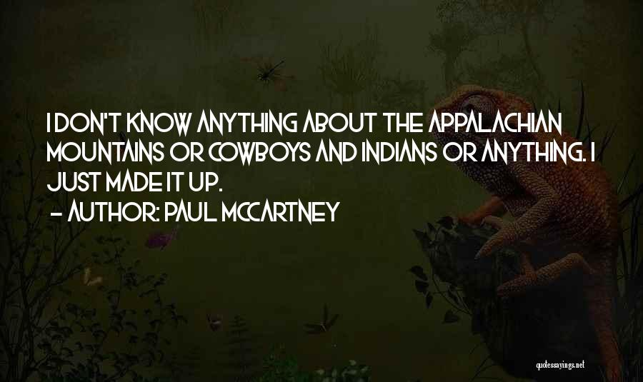 The Appalachian Mountains Quotes By Paul McCartney