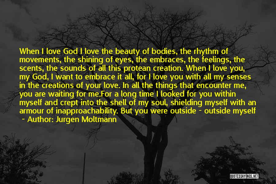 The Armour Of God Quotes By Jurgen Moltmann