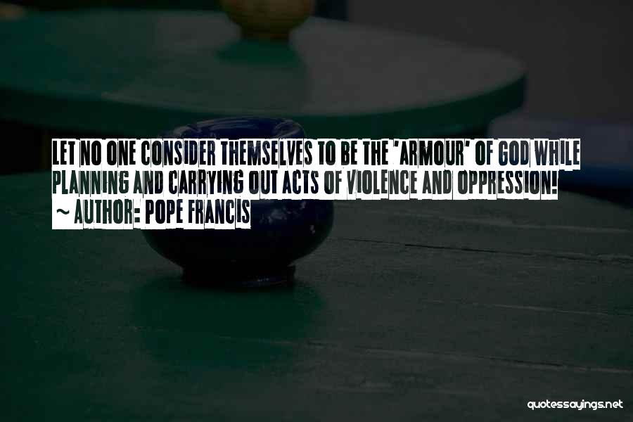 The Armour Of God Quotes By Pope Francis