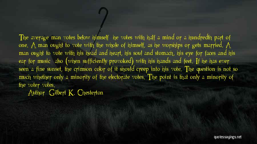 The Average Voter Quotes By Gilbert K. Chesterton