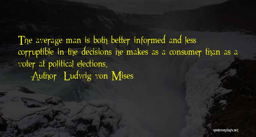 The Average Voter Quotes By Ludwig Von Mises