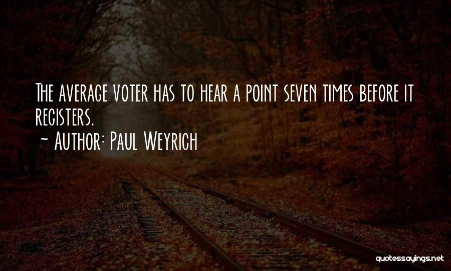 The Average Voter Quotes By Paul Weyrich
