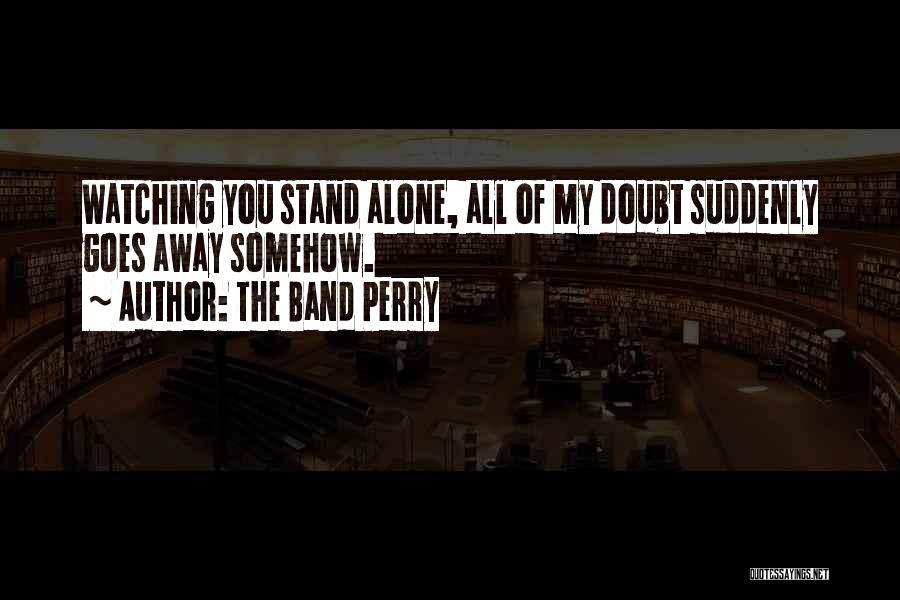 The Band Perry Quotes 128071
