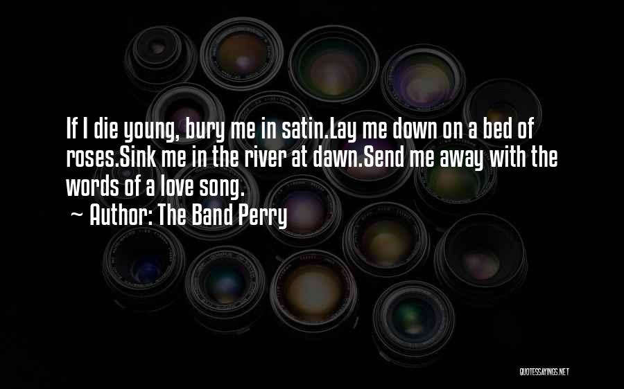 The Band Perry Quotes 2163639