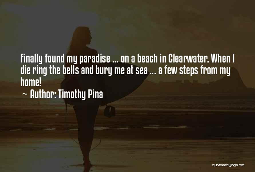 The Beach And Peace Quotes By Timothy Pina