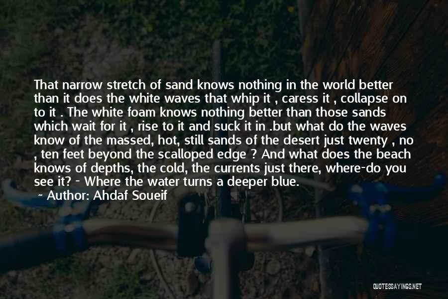 The Beach And Sand Quotes By Ahdaf Soueif