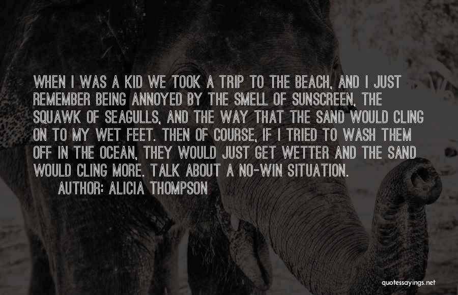 The Beach And Sand Quotes By Alicia Thompson