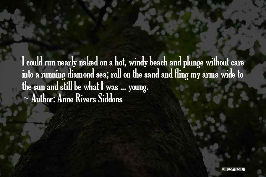 The Beach And Sand Quotes By Anne Rivers Siddons