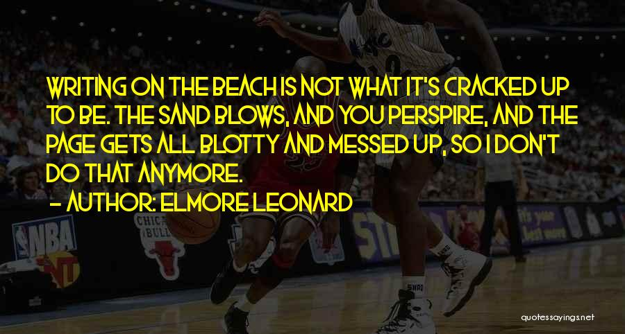 The Beach And Sand Quotes By Elmore Leonard