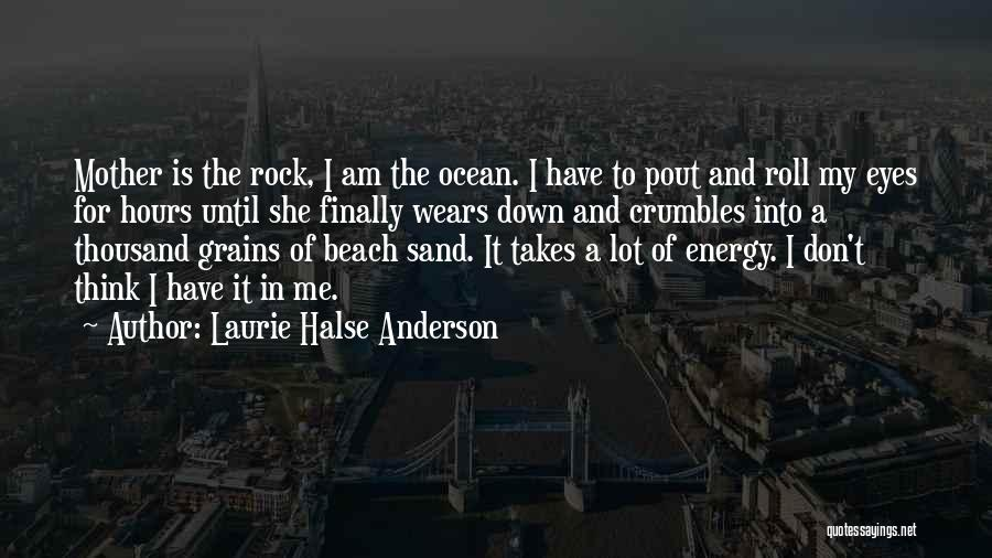 The Beach And Sand Quotes By Laurie Halse Anderson