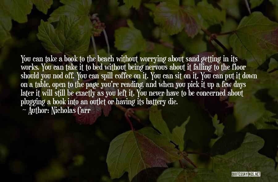 The Beach And Sand Quotes By Nicholas Carr