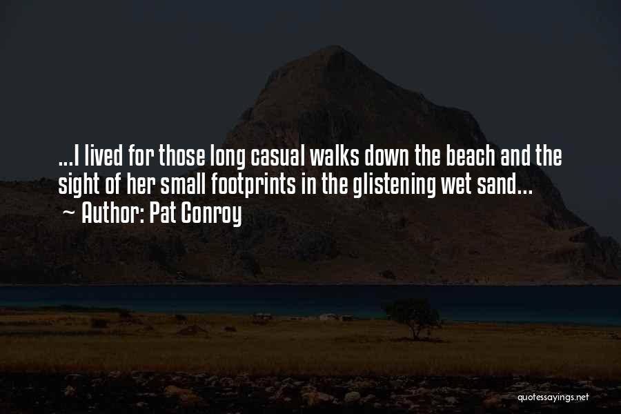 The Beach And Sand Quotes By Pat Conroy