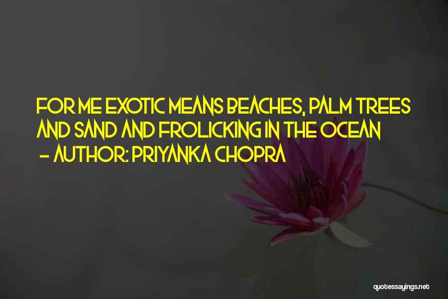 The Beach And Sand Quotes By Priyanka Chopra